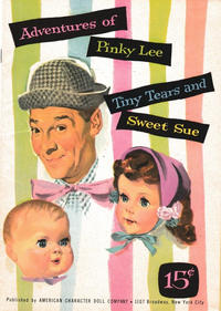 Cover Thumbnail for Adventures of Pinky Lee Tiny Tears and Sweet Sue (American Character Doll Company, 1955 series)