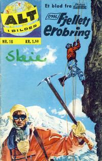 Cover Thumbnail for Alt i bilder (Illustrerte Klassikere / Williams Forlag, 1960 series) #16 - Fjellets erobring