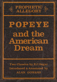 Cover Thumbnail for Prophetic Allegory: Popeye and the American Dream: Two Classics by E. C. Segar (American Life Foundation and Study Institute, 1983 series)