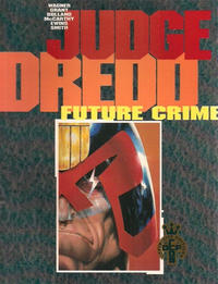 Cover Thumbnail for Judge Dredd: Future Crime (Fleetway Publications, 1990 series) #[nn]