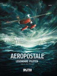 Cover Thumbnail for Aeropostale - Legendäre Piloten (Splitter Verlag, 2015 series) #2 - Jean Mermoz