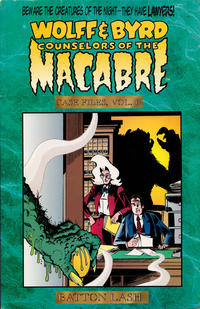 Cover Thumbnail for Wolff & Byrd, Counselors of the Macabre, Case Files (Exhibit A Press, 1995 series) #1