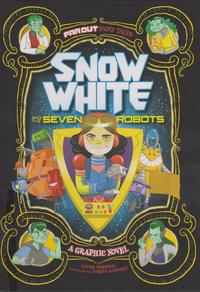 Cover Thumbnail for Far Out Fairy Tales (Capstone Publishers, 2015 series) #[nn] - Snow White and the Seven Robots
