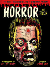 Cover Thumbnail for The Chilling Archives of Horror Comics! (IDW, 2010 series) #13 - Horror By Heck