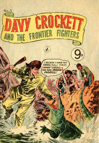 Cover Thumbnail for Davy Crockett and the Frontier Fighters (K. G. Murray, 1955 series) #5