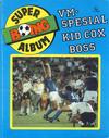 Cover for Boing superalbum (Serieforlaget / Se-Bladene / Stabenfeldt, 1985 series) #2/1986 - VM-spesial [Salgsutgave]