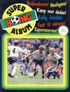 Cover for Boing superalbum (Serieforlaget / Se-Bladene / Stabenfeldt, 1985 series) #2/1987 - Bråkmakeren! Hooligans! [Salgsutgave]