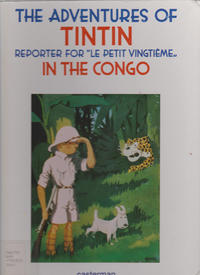 "Cover Thumbnail for The Adventures of Tintin Reporter for ""Le Petit Vingtième"" in the Congo (Casterman, 2002 series)"