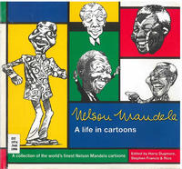 Cover Thumbnail for Nelson Mandela: A Life in Cartoons (David Philip Publishers (Pty) Ltd, 1999 series)