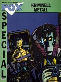 Cover Thumbnail for Pox Special (Epix, 1985 series) #6/1985 - Kriminell Metall