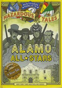Cover Thumbnail for Nathan Hale's Hazardous Tales (Harry N. Abrams, 2012 series) #[6] - Alamo All-Stars