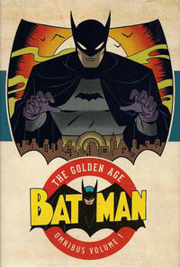 Cover Thumbnail for Batman: The Golden Age Omnibus (DC, 2015 series) #1