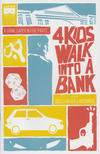 Cover Thumbnail for 4 Kids Walk into a Bank (2016 series) #1