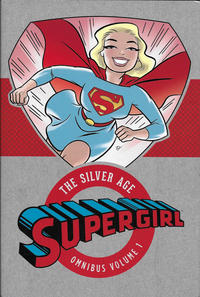 Cover Thumbnail for Supergirl: The Silver Age Omnibus (DC, 2016 series) #1