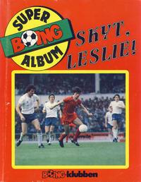 Cover Thumbnail for Boing superalbum (Serieforlaget / Se-Bladene / Stabenfeldt, 1985 series) #[1/1986] - Skyt, Leslie! [Abonnementsutgave]