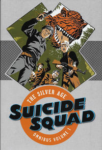 Cover Thumbnail for Suicide Squad: The Silver Age Omnibus (DC, 2016 series) #1