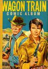 Cover for Wagon Train Comic Album (World Distributors, 1960 series)