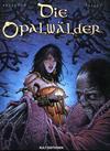 Cover for Die Opalwälder (Kult Editionen, 2005 series) #7 - Der Biss des schwarzen Steins