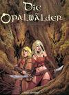 Cover for Die Opalwälder (Kult Editionen, 2005 series) #8 - Die Horden der Nacht
