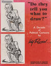 """Cover for """"Do They Tell You What to Draw?""""  A Decade of Political Cartoons by Hy Rosen (Times Union, 1980 series)"""