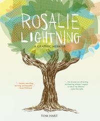 Cover Thumbnail for Rosalie Lightning: A Graphic Memoir (St. Martin's Press, 2016 series)