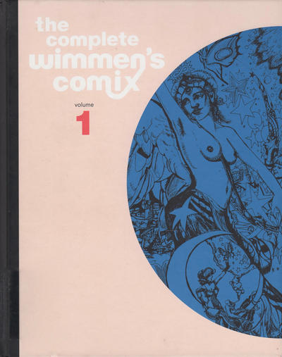 Cover for The Complete Wimmen's Comix (Fantagraphics, 2016 series) #1
