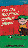 Cover for You Are Too Much, Charlie Brown (Crest Books, 1966 series) #2-3825-3