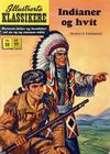 Cover for Illustrerte Klassikere [Classics Illustrated] (Illustrerte Klassikere / Williams Forlag, 1957 series) #24 - Indianer og hvit [2. opplag]