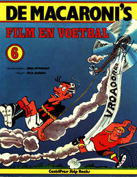 Cover Thumbnail for De Macaroni's (CentriPress, 1977 series) #6 - Film en voetbal