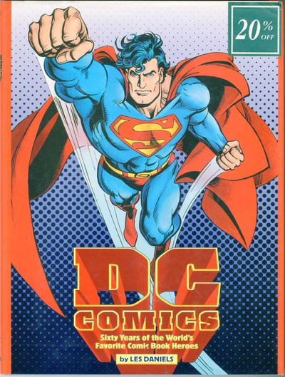 Cover for DC Comics: Sixty Years of the World's Favorite Comic Book Heroes (Little, Brown, 1995 series)