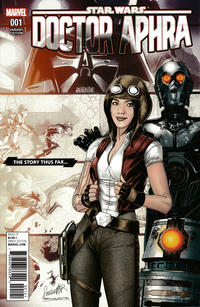 Cover Thumbnail for Doctor Aphra (Marvel, 2017 series) #1 [Incentive Salvador Larroca 'The Story Thus Far' Variant]