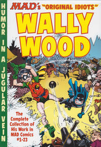 Cover Thumbnail for Mad's Original Idiots Wally Wood (EC, 2015 series)