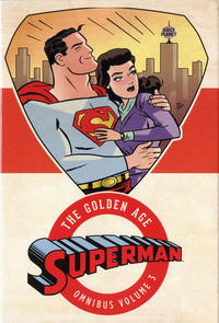 Cover Thumbnail for Superman: The Golden Age Omnibus (DC, 2013 series) #3