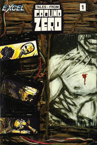 Cover Thumbnail for Tales from Ground Zero (Excel Graphics, 1991 series) #1