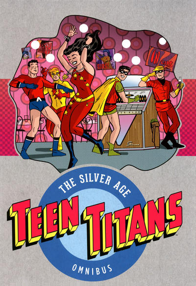 Cover for Teen Titans: The Silver Age Omnibus (DC, 2017 series)