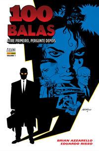 Cover Thumbnail for 100 Balas (Panini Brasil, 2010 series) #1 - Atire Primeiro, Pergunte Depois