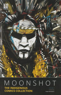 Cover Thumbnail for Moonshot: The Indigenous Comics Collection (Alternate History Comics Inc., 2016 series) #1