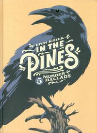 Cover Thumbnail for In the Pines - 5 Murder Ballads (avant-verlag, 2016 series)