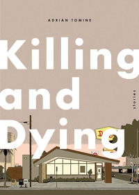 Cover Thumbnail for Killing and Dying (Drawn & Quarterly, 2015 series)