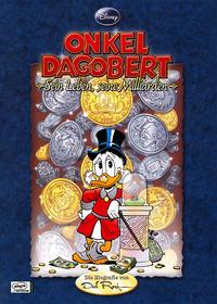 Cover Thumbnail for Onkel Dagobert - Sein Leben, seine Milliarden (Egmont Ehapa, 2008 series)