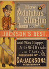 Cover for How Adolphus Slim-Jim Used Jackson's Best and Was Happy, A Lengthy Tale, in 7 Acts (C.A. Jackson & Co.; Donaldson Brothers, 1880 series)