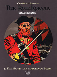Cover Thumbnail for Der Rote Korsar Gesamtausgabe (Egmont Ehapa, 2013 series) #3 - Das Schiff der verlorenen Seelen