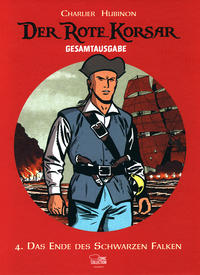 Cover Thumbnail for Der Rote Korsar Gesamtausgabe (Egmont Ehapa, 2013 series) #4 - Das Ende des Schwarzen Falken
