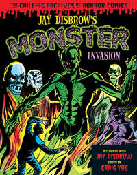 Cover Thumbnail for The Chilling Archives of Horror Comics! (IDW, 2010 series) #19 - Jay Disbrow's Monster Invasion