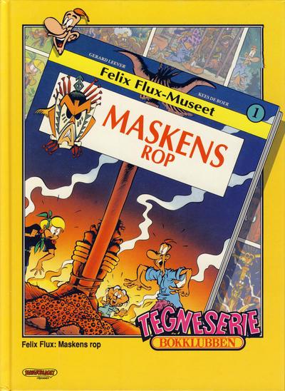 Cover for Tegneseriebokklubben (Hjemmet / Egmont, 1985 series) #77 - Mikke Mus: Selsomlast; Felix Flux: Maskens rop