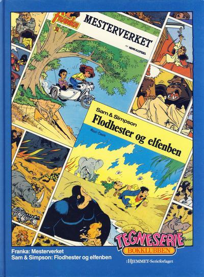 Cover for Tegneseriebokklubben (Hjemmet / Egmont, 1985 series) #45 - Franka: Mesterverket; Sam & Simpson: Flodhester og elfenben