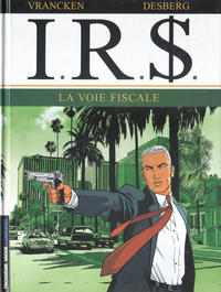 Cover Thumbnail for I.R.$. (Le Lombard, 1999 series) #1 - La voie fiscale [2002 edition]