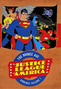 Cover Thumbnail for Justice League of America: The Bronze Age Omnibus (DC, 2017 series) #1
