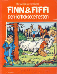 Cover Thumbnail for Finn & Fiffi (Skandinavisk Presse, 1983 series) #10/1984 - Den forheksede hesten