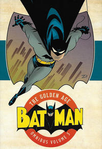 Cover Thumbnail for Batman: The Golden Age Omnibus (DC, 2015 series) #3
